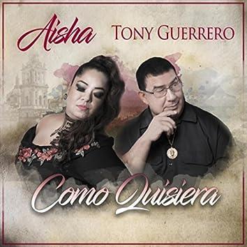 Como Quisiera (feat. Tony Guerrero)