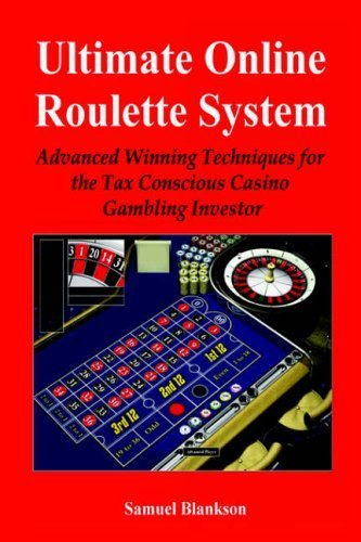 Ultimate Online Roulette System: Advanced Winning Techniques for the Tax Conscious Casino Gambling Investor by Samuel Blankson (2005-08-21)