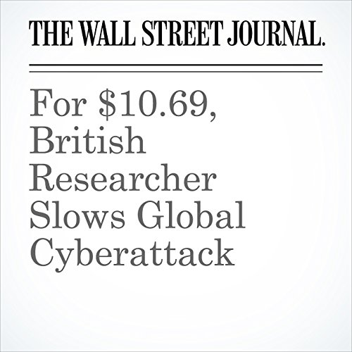 For $10.69, British Researcher Slows Global Cyberattack copertina