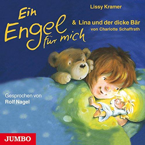 Ein Engel für mich & Lina und der dicke Bär                   Autor:                                                                                                                                 Lissy Kramer,                                                                                        Charlotte Schaffrath                               Sprecher:                                                                                                                                 Rolf Nagel                      Spieldauer: 27 Min.     Noch nicht bewertet     Gesamt 0,0