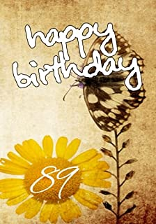 Happy Birthday 89: Keepsake Journal Notebook For Best Wishes, Messages & Doodling