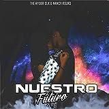Nuestro Futuro [Explicit]