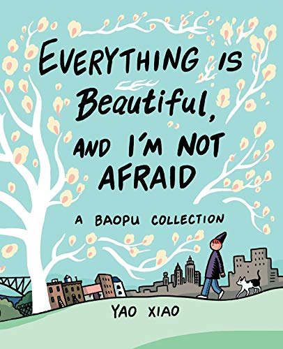 Everything Is Beautiful, and I\'m Not Afraid: A Baopu Collection