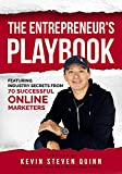 The Entrepreneur's Playbook: Featuring Industry Secrets From 70 Successful Online Marketers (English Edition)