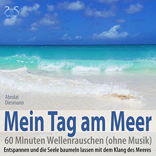 Mein Tag am Meer - 60 Minuten Wellenrauschen (ohne Musik) Titelbild