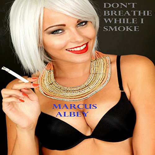 Don't Breathe While I Smoke audiobook cover art