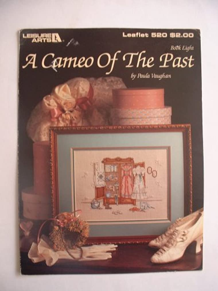 A Cameo of the Past Cross Stitch Pattern (Leisure Arts Leaflet 520) (Book Eight)