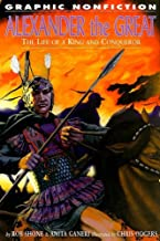Alexander the Great: The Life of a King and a Conqueror (Graphic Nonfiction Biographies Set 2)