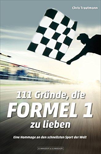 111 Gründe, die Formel 1 zu lieb...