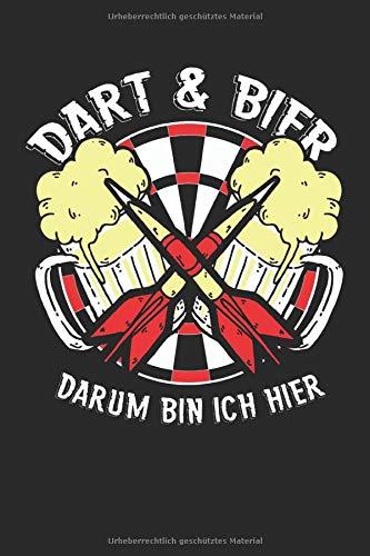 Dart & Bier Darum Bin Ich Hier: 120 Seiten Trainingstagebuch für Dartspieler. Perfektes Cricket, 301 und 501 Trainingsnotizbuch für Dartturniere und ... Inklusive 2 Dart Spieler Dartduell Notizbuch