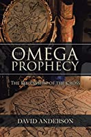 The Omega Prophecy: The Fellowship of the Cross