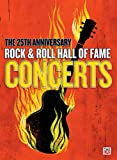 The 25th Anniversary Rock & Roll Hall of Fame Concerts