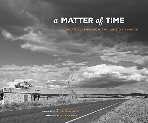 A Matter of Time, Volume 36: Route 66 Through the Lens of Change (Charles M. Russell Center Series on Art and Photography of the American West, Band 36)