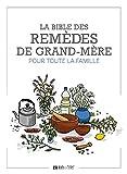 La bible des remèdes de grand-mère pour toute la famille