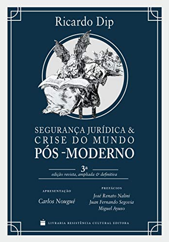 Segurança Jurídica e Crise do Mundo Pós-moderno