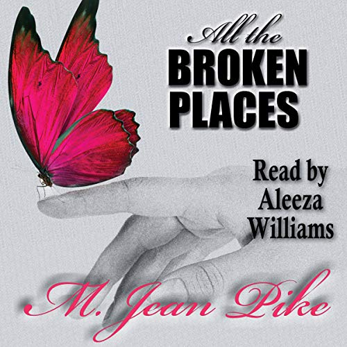 All the Broken Places Audiobook By M. Jean Pike cover art