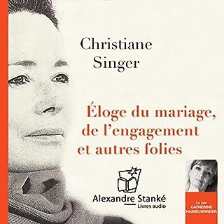Page de couverture de Éloge du mariage de l'engagement et autres folies