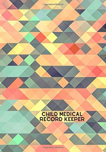 Compare Textbook Prices for Child Medical Record Keeper: Child's Medical History Record Book, My Baby's Health Information Logbook, For Vaccines, Symptoms, Allergies, Illness, ... Treatment History Logbook, 110 Pages  ISBN 9781099834295 by Journals, Graceland