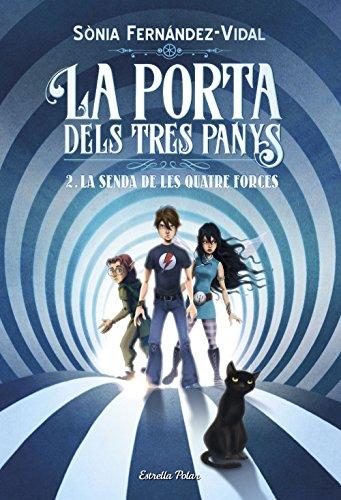 La porta dels tres panys 2. La senda de les quatre forces (L' illa del temps) (Catalan Edition)
