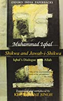 Shikwa and Jawab-i-Shikwa (Complaint and Answer): Iqbal's Dialogue with Allah (Oxford India Paperbacks)