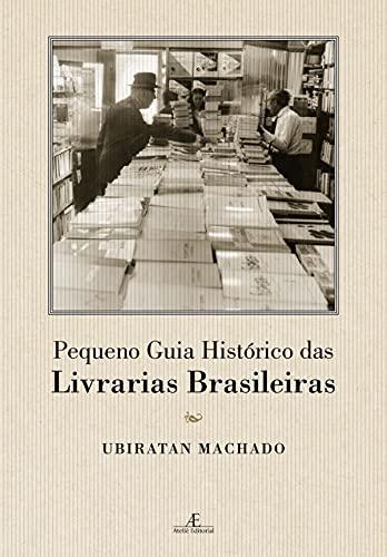 Pequeno Guia Histórico das Livrarias Brasileiras