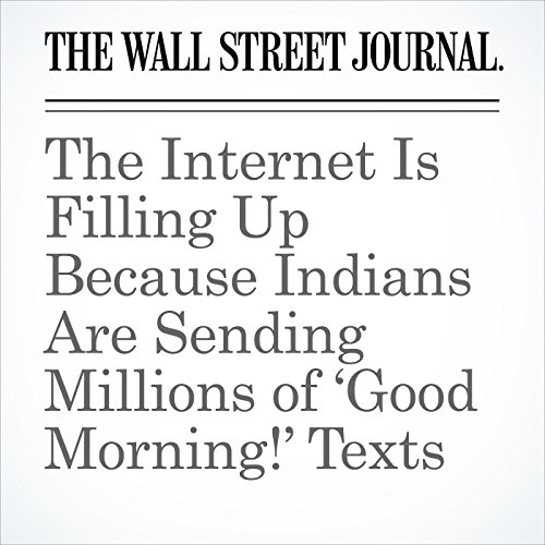 The Internet Is Filling Up Because Indians Are Sending Millions of 'Good Morning!' Texts copertina