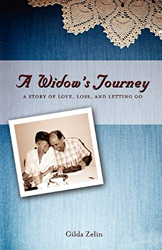 A Widow\'s Journey: A Story of Love, Loss, and Letting Go