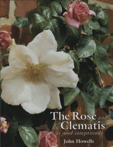 The Rose & the Clematis Good Companions /Anglais: As Good Companions (GARDEN ART PRES)