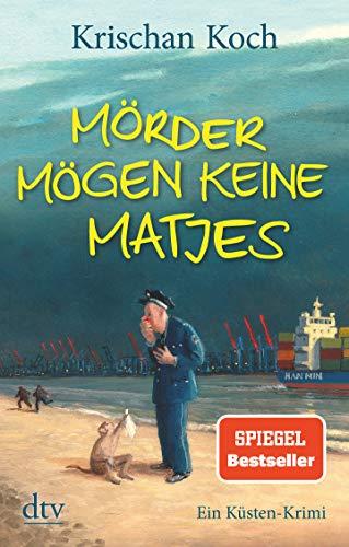 Mörder mögen keine Matjes: Ein Küsten-Krimi (Thies Detlefsen & Nicole Stappenbek, Band 7)
