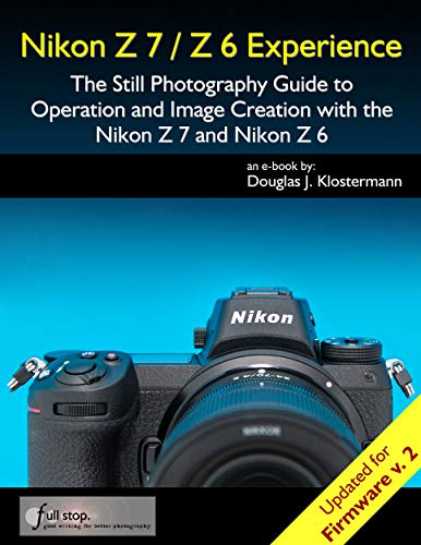 Nikon Z7 / Z6 Experience - The Still Photography...