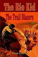 The Rio Kid: The Trail Blazers