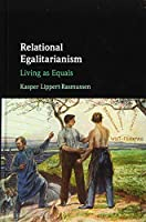 Relational Egalitarianism: Living as Equals