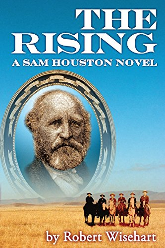 The Rising: A Novel about the Life of Sam Houston