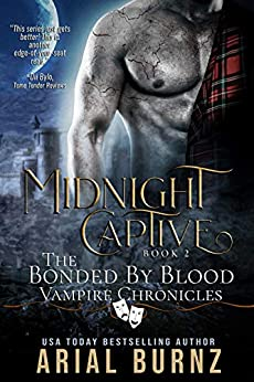 Midnight Captive: Vampire Romance Series for Adults (Bonded by Blood Vampire Chronicles Book 2) by [Arial Burnz, AJ Nuest]