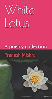 White Lotus: A Poetry collection