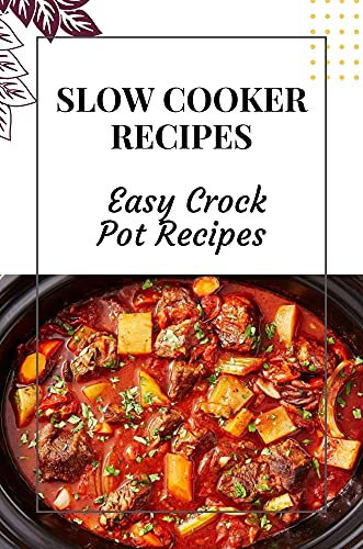 Slow Cooker Recipes: Easy Crock Pot Recipes: Slow Cooker Meals With Chicken (English Edition)