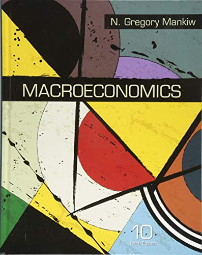 Compare Textbook Prices for Macroeconomics Tenth Edition ISBN 9781319105990 by Mankiw, N. Gregory