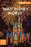 Fodor's Walt Disney World: with Universal & the Best of Orlando (Full-color Travel Guide)