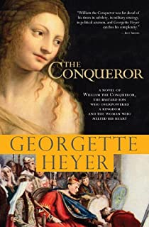 The Conqueror: A novel of William the Conqueror, the bastard son who overpowered a kingdom and the woman who melted his heart (Historical Romances Book 7)
