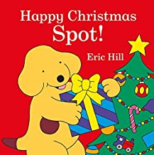 [Spot: Happy Christmas, Spot!] [By: Hill, Eric] [October, 2015]