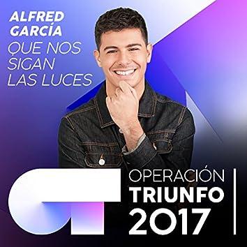 Que Nos Sigan Las Luces (Operación Triunfo 2017)