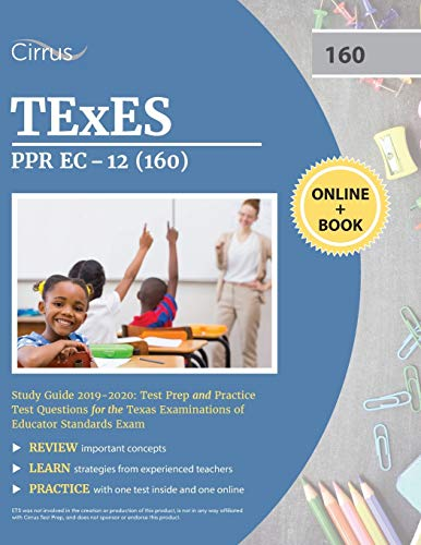 TEXES PPR EC-12 (160) Pedagogy and Professional Study Guide 2019-2020: Test Prep and Practice Test Q