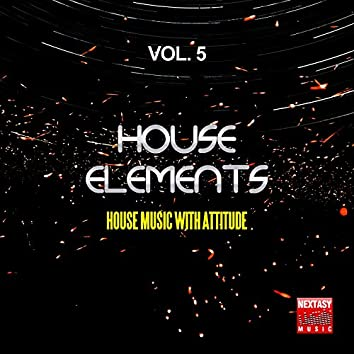 House Elements, Vol. 5 (House Music With Attitude)