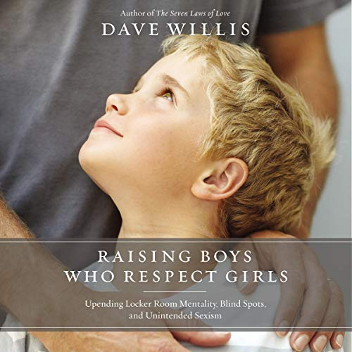 Raising Boys Who Respect Girls cover art
