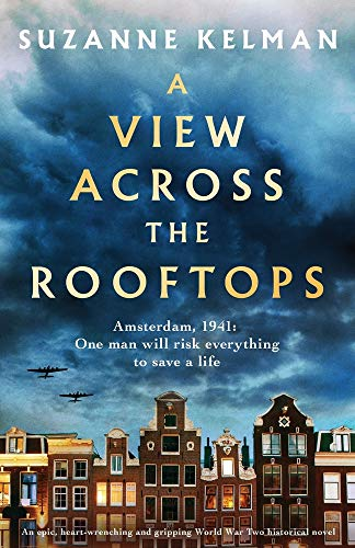 Compare Textbook Prices for A View Across the Rooftops: An epic, heart-wrenching and gripping World War Two historical novel  ISBN 9781838880347 by Kelman, Suzanne