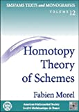 Homotopy Theory of Schemes (Smf/ams Texts And Monographs)