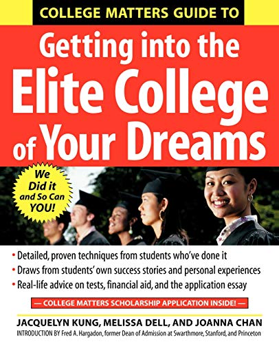 College Matters Guide to Getting Into the Elite College of Your Dreams (CLS.EDUCATION)