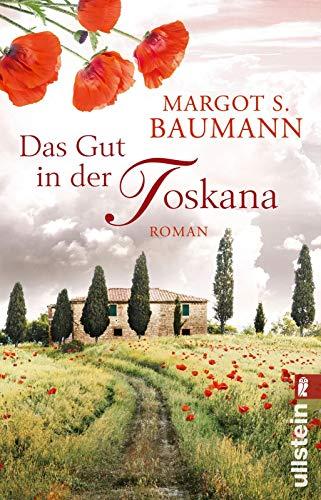 Das Gut in der Toskana: Roman