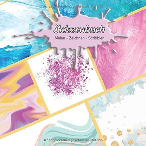 Skizzenbuch Malen - Zeichnen - Scribblen: Schönes blanko Skizzenbuch mit Acrylmotiv für deine spontanen kreativen Ideen I weißes Papier I mit Register ... und Titelvermerkmöglichkeit auf jeder Seite