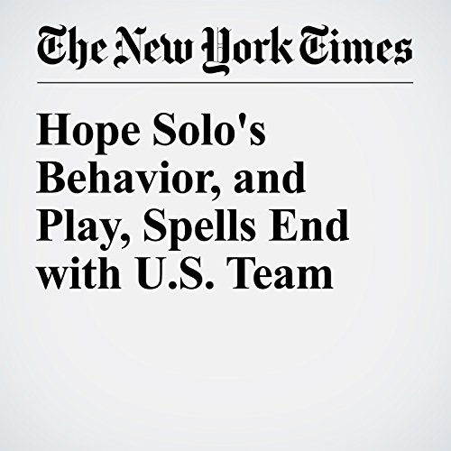 Hope Solo's Behavior, and Play, Spells End with U.S. Team cover art
